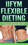 IIFYM Flexible Dieting book summary, reviews and download