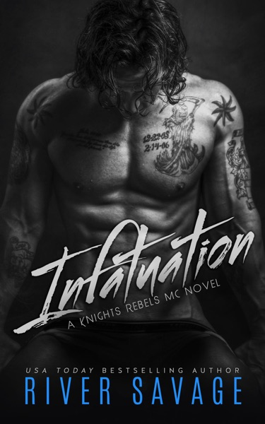 Infatuation by River Savage Book Summary, Reviews and E-Book Download