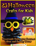 23 Halloween Crafts for Kids: Homemade Halloween Costume Ideas and Spooky Decor book summary, reviews and download