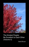 The Kindest People: Be Excellent to Each Other (Volume 5) book summary, reviews and downlod