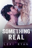 Something Real book summary, reviews and downlod