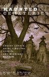 Haunted Cemeteries book summary, reviews and download