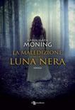 La maledizione della luna nera book summary, reviews and downlod