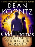 Odd Thomas: You Are Destined to Be Together Forever (Short Story) book summary, reviews and downlod