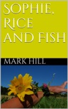 Sophie, Rice and Fish book summary, reviews and download