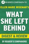 What She Left Behind: (A Novel) By Ellen Marie Wiseman I Digest & Review book summary, reviews and downlod