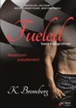 Fueled. Napędzani pożądaniem book summary, reviews and downlod