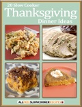 20 Slow Cooker Thanksgiving Dinner Ideas book summary, reviews and download