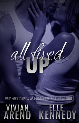 All Fired Up by Vivian Arend & Elle Kennedy E-Book Download