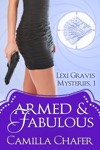 Armed and Fabulous (Lexi Graves Mysteries, 1)