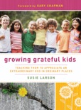 Growing Grateful Kids book summary, reviews and downlod