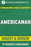 Americanah: A Novel By Chimamanda Ngozi Adichie I Digest & Review book summary, reviews and downlod