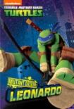 Mutant Origins: Leonardo (Teenage Mutant Ninja Turtles) book summary, reviews and downlod