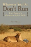 Whatever You Do, Don't Run book summary, reviews and download