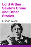 Lord Arthur Savile's Crime and Other Stories book summary, reviews and download