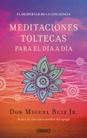 Meditaciones toltecas para el día a día book summary, reviews and downlod