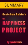 The Happiness Project by Gretchen Rubin - Summary and Analysis book summary, reviews and downlod