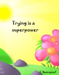 Trying is a Superpower book summary, reviews and download