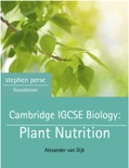 Cambridge IGCSE Biology: Plant Nutrition book summary, reviews and download