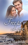 Free to Love: A Christian Romance Novel book summary, reviews and download