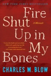 Fire Shut Up in My Bones book summary, reviews and download