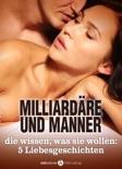 Milliardäre und Männer, die wissen, was sie wollen: 5 Liebesgeschichten resumen del libro