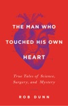 The Man Who Touched His Own Heart book summary, reviews and download