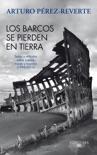 Los barcos se pierden en tierra. Textos y artículos sobre barcos, mares y marinos (1994-2011) resumen del libro