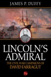 Lincoln's Admiral: The Civil War Campaigns of David Farragut book summary, reviews and download