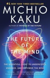 The Future of the Mind book summary, reviews and downlod