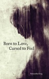 Born to Love, Cursed to Feel book summary, reviews and download
