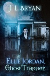 Ellie Jordan, Ghost Trapper book summary, reviews and download