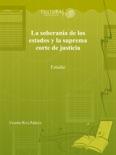 La soberania de los estados y la suprema corte de justicia book summary, reviews and download