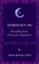 Astrology 101: Decoding Your Energetic Signature