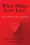 What Makes Love Last? book summary, reviews and download