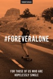 #ForeverAlone book summary, reviews and downlod