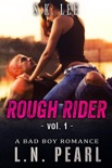 Rough Rider 1: Bad Boy MC Romance book summary, reviews and download