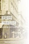 Kafka's Hairbrush book summary, reviews and downlod
