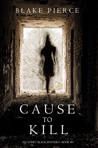Cause to Kill (An Avery Black Mystery—Book 1) by Lukeman Literary Management book summary, reviews and downlod