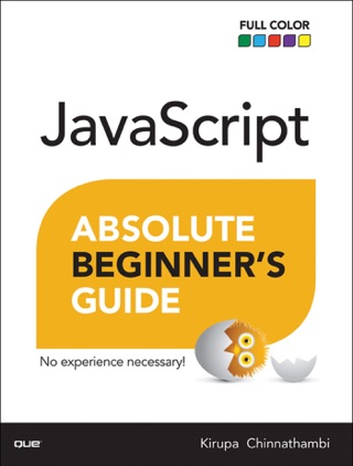 JavaScript Absolute Beginner's Guide, 1/e by Kirupa Chinnathambi E-Book Download