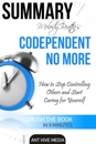 Melody Beattie's Codependent No More How to Stop Controlling Others and Start Caring for Yourself Summary
