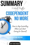 Melody Beattie's Codependent No More How to Stop Controlling Others and Start Caring for Yourself Summary book summary, reviews and downlod