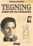 Grunnleggende tegning: Ansikter og personer resumen del libro