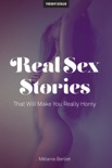 Real Sex Stories That Will Make You Really Horny e-book