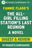 The All-Girl Filling Station's Last Reunion: (A Novel) By Fannie Flagg I Digest & Review book summary, reviews and downlod