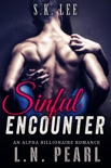 Sinful Encounter: Alpha Billionaire Romance book summary, reviews and download