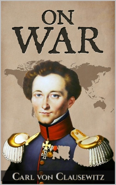 On War by Carl von Clausewitz Book Summary, Reviews and E-Book Download