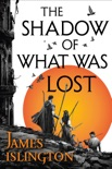 The Shadow of What Was Lost book summary, reviews and download