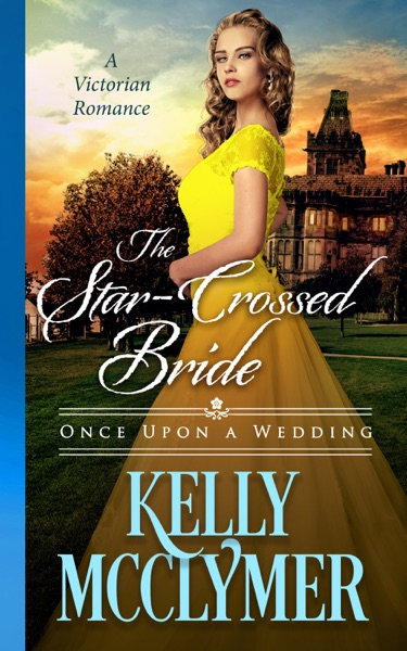 The Star-Crossed Bride by Kelly McClymer Book Summary, Reviews and E-Book Download