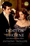Doctor Thorne TV Tie-In with a foreword by Julian Fellowes book summary, reviews and downlod